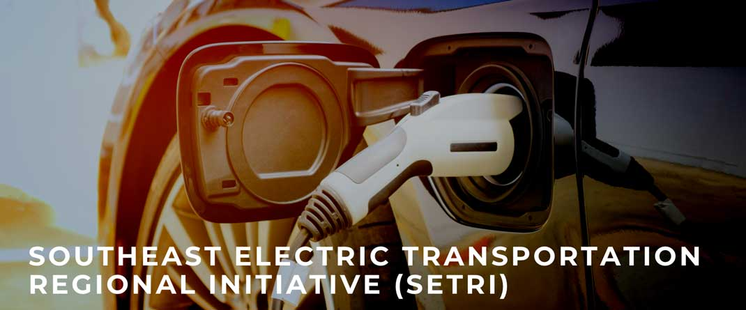 """Broad Coalition Forms """"Southeast Electric Transportation Regional Initiative (SETRI)"""" To Accelerate EV Market Expansion"""